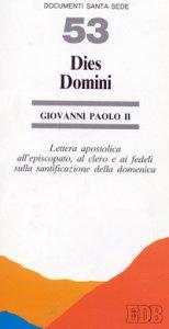 Copertina di 'Dies Domini. Lettera apostolica all'episcopato, al clero e ai fedeli sulla santificazione della domenica'