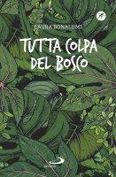 Tutta colpa del bosco - Laura Bonalumi