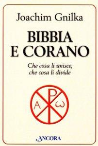 Copertina di 'Bibbia e Corano. Che cosa li unisce, che cosa li divide'