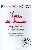 Luce del mondo. Il papa, la Chiesa e i segni dei tempi - Benedetto XVI (Joseph Ratzinger), Seewald Peter
