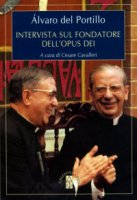 Intervista sul fondatore dell'Opus Dei - Alvaro Del Portillo