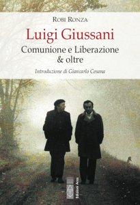 Copertina di 'Luigi Giussani. Comunione e Liberazione & oltre'