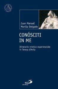 Copertina di 'Conósciti in me. Itinerario mistico esperienziale in teresa d'Avila'