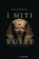 I miti egizi - Boris De Rachewiltz