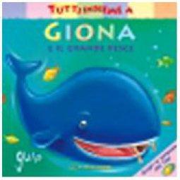 Copertina di 'Tutti insieme a Giona e il grande pesce'