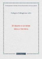 L' umano e le sfide della tecnica - Caltagirone Calogero