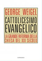 Cattolicesimo evangelico - Weigel George