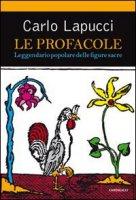 Le profacole. Leggendario popolare delle figure sacre - Lapucci Carlo