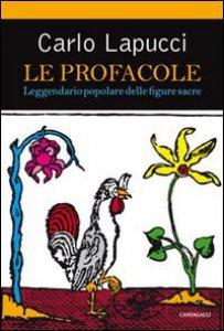Copertina di 'Le profacole. Leggendario popolare delle figure sacre'