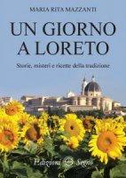 Un giorno a Loreto - Maria Rita Mazzanti