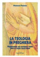 La teologia in preghiera - Maurizio Pessina