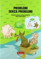 Problemi senza problemi. Attività di problem solving matematico nella Scuola primaria - Perticone Gianluca