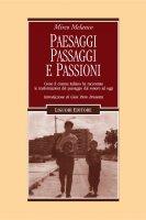 Paesaggi, passaggi e passioni - Mirco Melanco, Gian Piero Brunetta