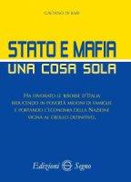 Stato e Mafia una cosa sola - Gaetano di Bari