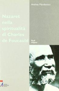 Copertina di 'Nazareth nella spiritualità di Charles de Foucauld. Un luogo, un'esperienza, un simbolo'
