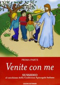 Copertina di 'Venite con me. Sussidio al catechismo della Conferenza episcopale italiana [vol_1]'