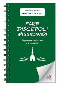 Copertina di 'Fare discepoli missionari'