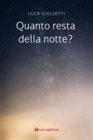Quanto resta della notte? - Luca Gigliotti