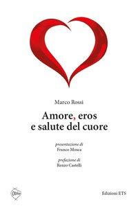 Copertina di 'Amore, eros e salute del cuore'