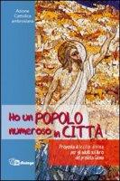Ho un popolo numeroso in citt� - Azione Cattolica Ambrosiana