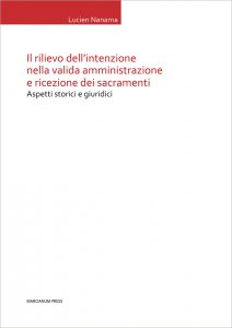 Copertina di 'Il rilievo dell'intenzione nella valida amministrazione e ricezione dei sacramenti'