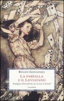 La farfalla e il leviatano. Indagini filosofiche su Lewis Carroll - Giovannoli Renato