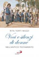 Voci e silenzi di donne nell'Antico Testamento - Rita Torti Mazzi