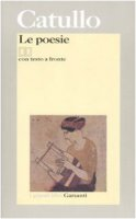 Le poesie. Testo latino a fronte - Catullo G. Valerio