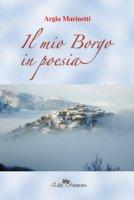 Il mio borgo in poesia - Marinetti Argia