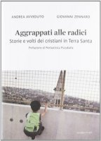 Aggrappati alle radici - Avveduto Andrea, Zennaro Giovanni