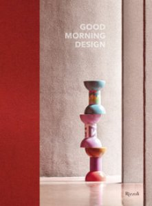 Copertina di 'Good morning design. Ediz. italiana e inglese'