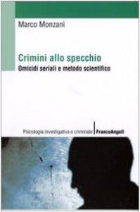 Copertina di 'Crimini allo specchio. Omicidi seriali e metodo scientifico'