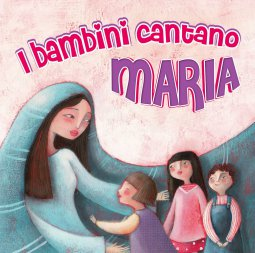 Copertina di 'I bambini cantano Maria'