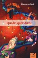 Quadri quotidiani - Papi Gianmarco