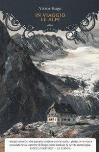 Copertina di 'In viaggio. Le Alpi'