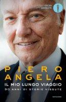 Il mio lungo viaggio. 90 anni di storie vissute - Angela Piero