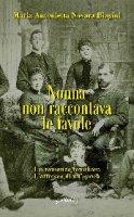 Nonna non raccontava le favole - M. Antonietta Novara Biagini