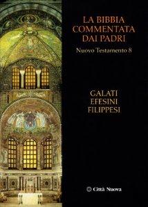Copertina di 'La Bibbia commentata dai Padri. Nuovo Testamento [vol_8] / Galati, Efesini, Filippesi'