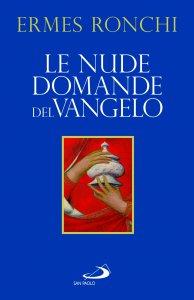 Copertina di 'Le nude domande del Vangelo'