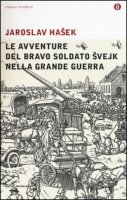 Le avventure del bravo soldato Svejk nella grande guerra - Hasek Jaroslav