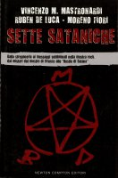 Sette sataniche. Dalla stregoneria ai messaggi subliminali nella musica rock, dai misteri del mostro di Firenze alle «Bestie di Satana» - Vincenzo M. Mastronardi