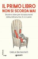 Il primo libro non si scorda mai - Carla Ida Salviati