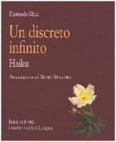 Un discreto infinito. Haiku - Ghini Emanuela