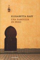 Una famiglia in pezzi - Rasy Elisabetta