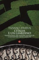 L' Italia � un giardino - Tiziano Fratus