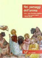 Nei paesaggi dell'anima - Angelini M. Ignazia, Vignolo Roberto