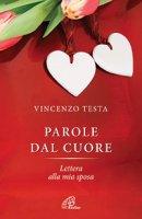 Parole dal cuore - Vincenzo Testa
