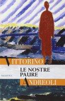 Le nostre paure - Andreoli Vittorino