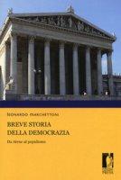 Breve storia della democrazia. Da Atene al populismo - Marchettoni Leonardo