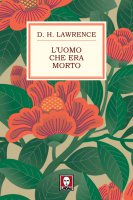 L'uomo che era morto - David Herbert Lawrence
